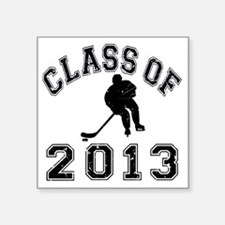 "Class Of 2013 Hockey - Blac Square Sticker 3"" x 3"""