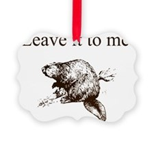Leave it to me... Beaver (front o Ornament