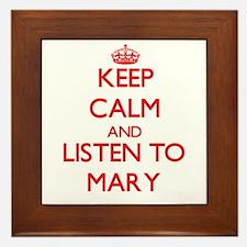 Keep Calm and listen to Mary Framed Tile