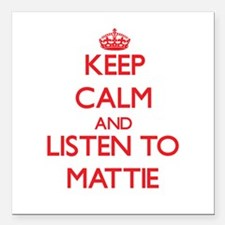 Keep Calm and listen to Mattie Square Car Magnet 3
