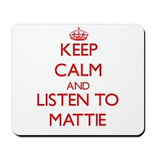 Keep Calm and listen to Mattie Mousepad