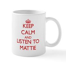 Keep Calm and listen to Mattie Mugs