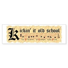 Kickin It Old School - Gregorian  Bumper Sticker