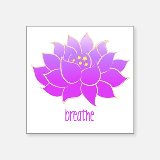 "breathe lotus Square Sticker 3"" x 3"""