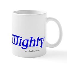Small but Mighty - Mug