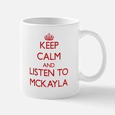 Keep Calm and listen to Mckayla Mugs
