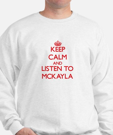 Keep Calm and listen to Mckayla Sweater