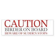 caution birder on board bumper Bumper Sticker