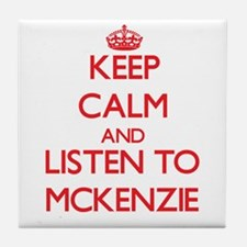 Keep Calm and listen to Mckenzie Tile Coaster