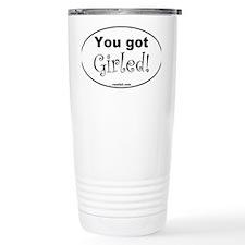 You got Girled Oval Sticker 3x5 Travel Mug