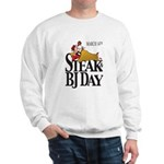 Steak & BJ Day Sweatshirt