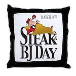 Steak & BJ Day Throw Pillow