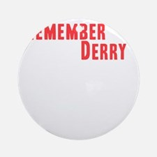 Remember Derry Neutral Round Ornament