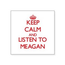 Keep Calm and listen to Meagan Sticker