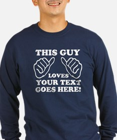 THIS GUY LOVES PERSONALIZED Long Sleeve T-Shirt