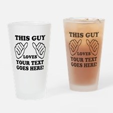 This Guy Loves Your Text Personalized Drinking Gla