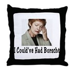 Could've Had Borscht Throw Pillow