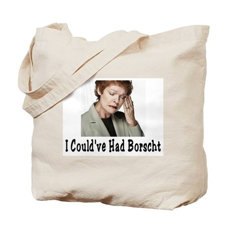 Could've Had Borscht Tote Bag