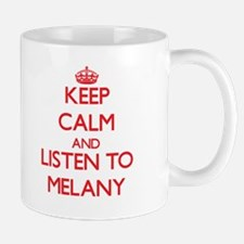 Keep Calm and listen to Melany Mugs