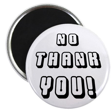 No thank You! Magnet