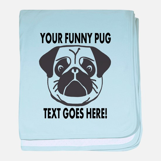 Pug Lover Personalized Funny baby blanket