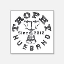 "Trophy Husband Since 2012 G Square Sticker 3"" x 3"""