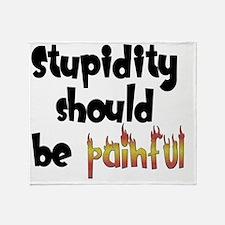 stupidity_painful_black Throw Blanket