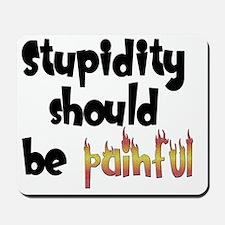 stupidity_painful_black Mousepad
