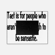 Tact_sarcasm Picture Frame