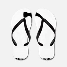 not a drill - white background Flip Flops