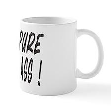 100% PURE WHOOP ASS Mug