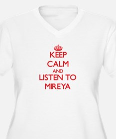 Keep Calm and listen to Mireya Plus Size T-Shirt