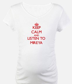 Keep Calm and listen to Mireya Shirt