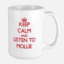 Keep Calm and listen to Mollie Mugs