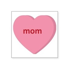 "Candy Heart - Mom Square Sticker 3"" x 3"""