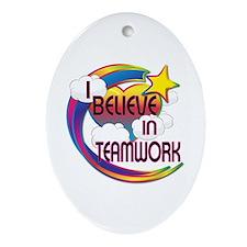 I Believe In Teamwork Cute Believer Design Ornamen