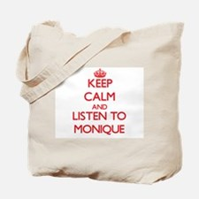 Keep Calm and listen to Monique Tote Bag