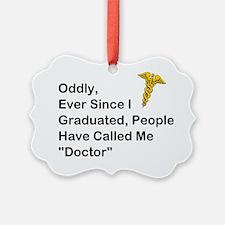 Oddly, Ever Since I Graduated Ornament