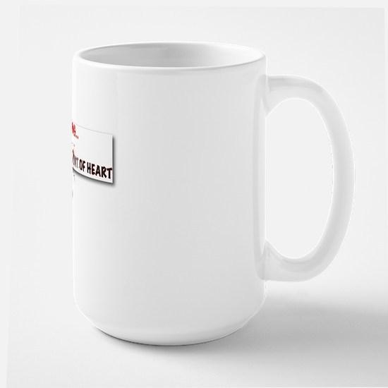 faint of heart1224 Large Mug