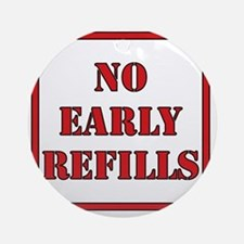 No-Early-Refills Round Ornament