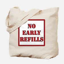 No-Early-Refills Tote Bag