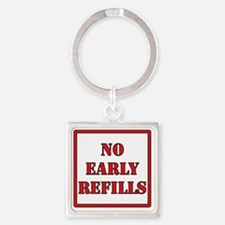 No-Early-Refills Square Keychain