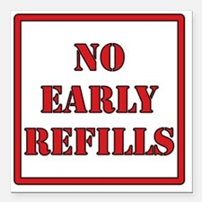 """No-Early-Refills Square Car Magnet 3"""" x 3"""""""