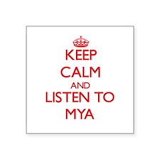 Keep Calm and listen to Mya Sticker