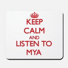 Keep Calm and listen to Mya Mousepad