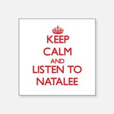 Keep Calm and listen to Natalee Sticker