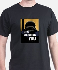 He's Watching You T-Shirt