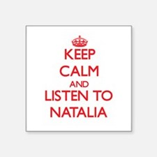 Keep Calm and listen to Natalia Sticker