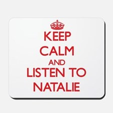 Keep Calm and listen to Natalie Mousepad