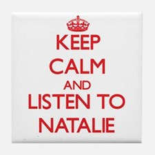 Keep Calm and listen to Natalie Tile Coaster